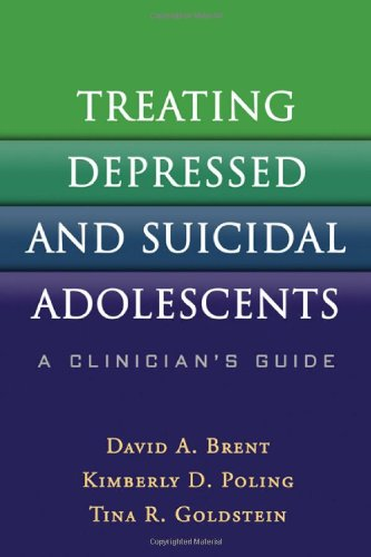 Treating Depressed and Suicidal Adolescents: A Clinicians Guide