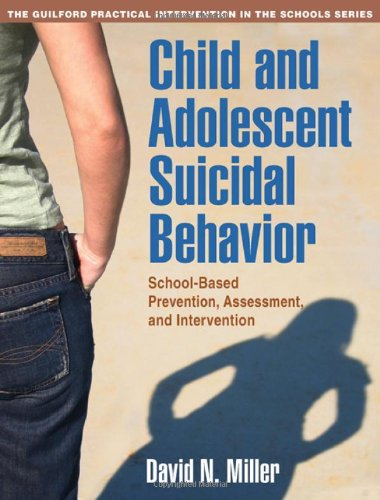 Child and Adolescent Suicidal Behavior: School-Based Prevention' Assessment' and Intervention