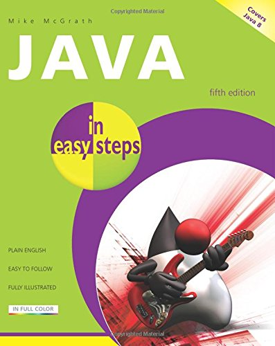 Java in easy steps' 5th ed û covers Java 8