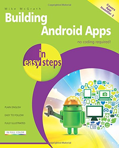 Building Android Apps in easy steps' 2nd ed - covers App Inventor 2