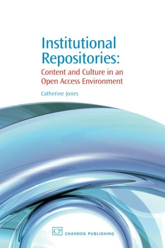 Institutional Repositories: Content and Culture in an Open Access Environment