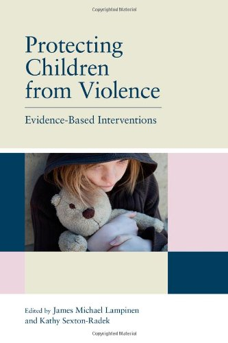 Protecting Children from Violence: Evidence Based Interventions