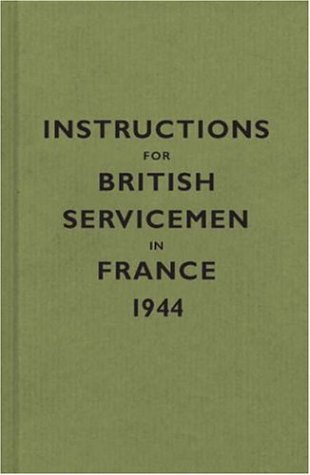 Instructions for British Servicemen in France' 1944