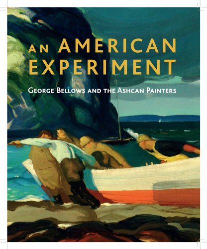 American Experiment' An: George Bellows and the Ashcan Painters