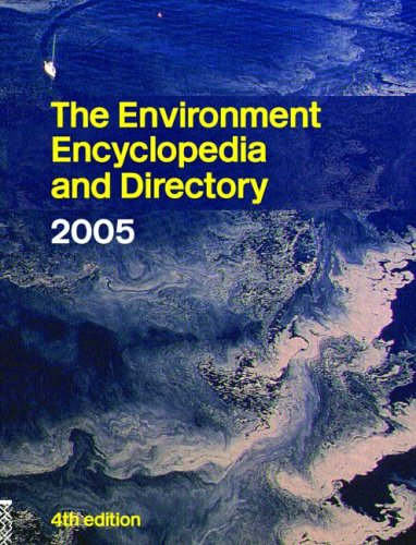 The Environment Encyclopedia and Directory 2004 (4th Revised edition)