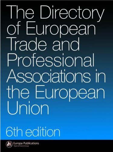 Directory of European Trade and Professional Associations in the European Union (6th Revised edition)