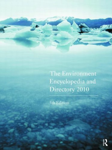 The Environment Encyclopedia and Directory: 2010 (5th Revised edition)
