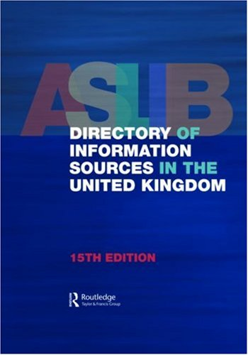 Aslib Directory of Information Sources in the United Kingdon (15th Revised edition)