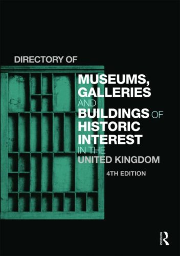 Directory of Museums' Galleries and Buildings of Historic Interest in the United Kingdom (4th Revised edition)