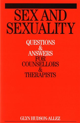 Sex and Sexuality: Questions and Answers for Counsellors and Psychotherapists