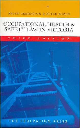 Occupational Health and Safety Law in Victoria (3rd edition)