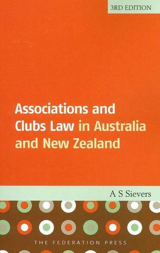Associations and Clubs Law: In Australia and New Zealand (3rd Revised edition)