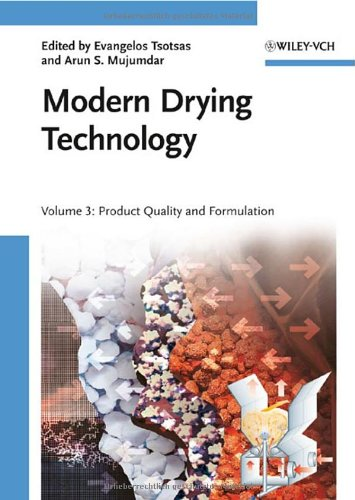 Modern Drying Technology: Volume 3: Product Quality and Formulation