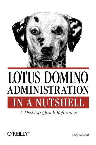 Lotus Domino Administration in a Nutshell: A Desktop Quick Reference
