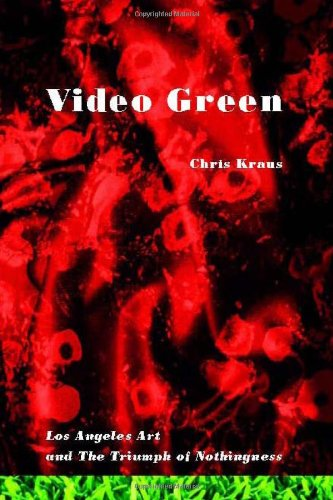 Video Green: Los Angeles and the Triumph of Nothingness