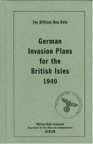 German Invasion Plans for the British Isles' 1940