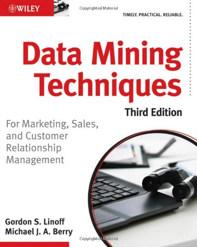 Data Mining Techniques: For Marketing' Sales' and Customer Relationship Management
