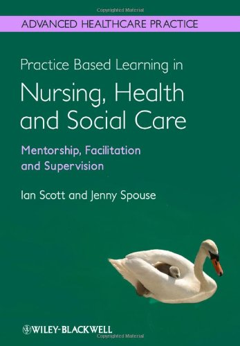 Practice Based Learning in Nursing' Health and Social Care
