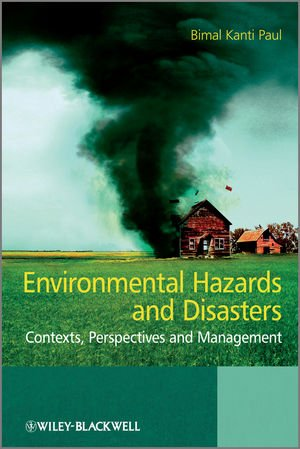Environmental Hazards and Disasters: Contexts' Perspectives and Management