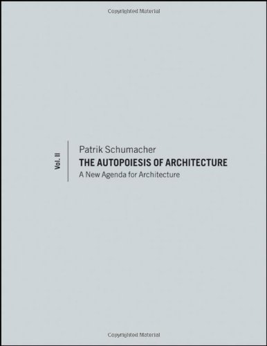 The Autopoiesis of Architecture - A New Framework for Architecture VOL II