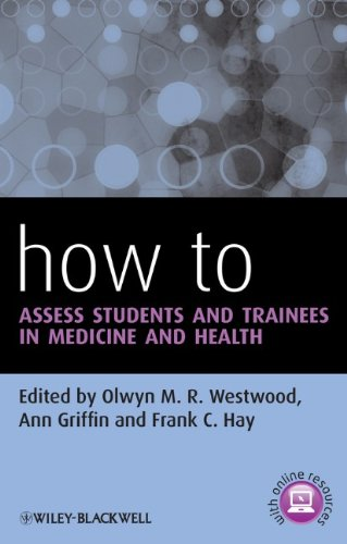 How to Assess Students and Trainees in Medicine and Health (HOW - How To)