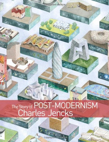 The Story of Post-Modernism: Five Decades of Architecture