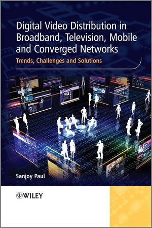 Digital Media Distribution in Converged Networks: Trends' Challenges and Opportunities