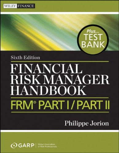 Financial Risk Manager Handbook + Test Bank: FRM(r) Part I/Part II