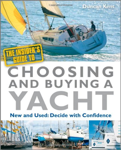 Insiders Guide to Choosing and Buying a Yacht' The