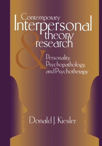 Contemporary Interpersonal Theory and Research: Personality' Psychopathology and Psychotherapy