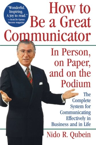 How to be a Great Communicator: In Person' on Paper and on the Podium