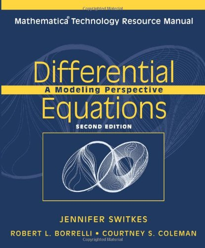 Differential Equations: A Modeling Perspective: Mathematica Technology Resource Manual (2nd Revised edition)