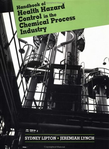 Health Hazard Control in the Chemical Process Industry (2nd Revised edition)