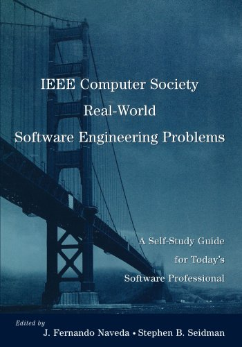 The IEEE Computer Society Real-world Software Engineering Problems: A Self-study Guide for Todays Software Professional