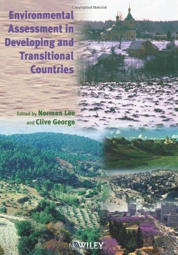 Environmental Assessment in Developing and Transitional Countries: Principles' Methods and Practice