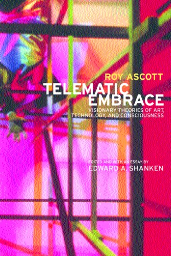 Telematic Embrace: Visionary Theories of Art' Technology' and Consciousness