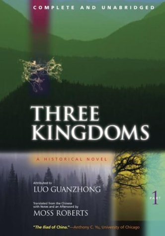 Three Kingdoms: A Historical Novel: v. 1: Complete and Unabridged (New edition)