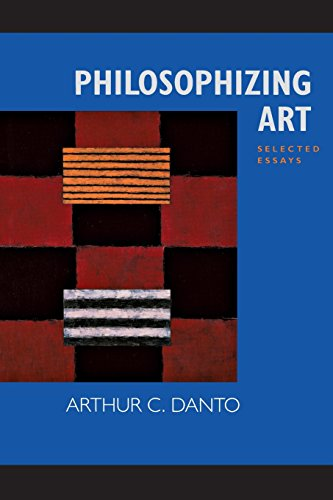 Philosophizing Art: Selected Essays (New edition)