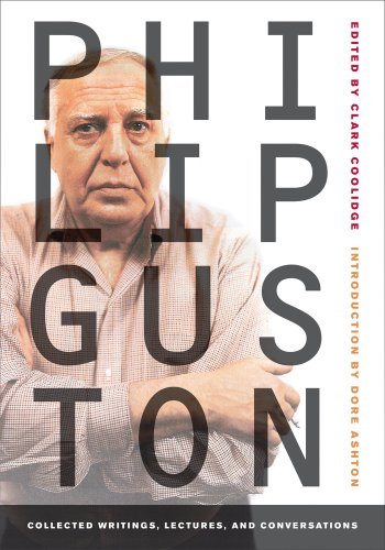 Philip Guston: Collected Writings' Lectures' and Conversations