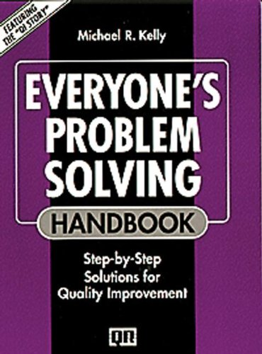 Everyones Problem Solving Handbook: Step-by-Step Solutions for Quality Improvement