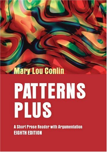 Patterns Plus: A Short Prose Reader with Argumentation: Student Text (8th Revised edition)