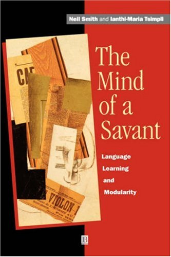 The Mind of a Savant: Language' Learning and Modularity