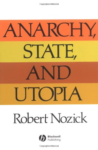Anarchy' State and Utopia (New edition)