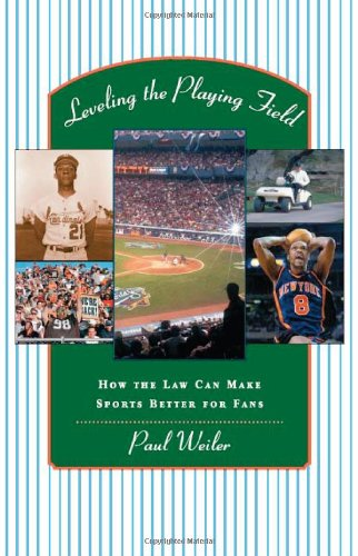 Leveling the Playing Field: How the Law Can Make Sports Better for Fans (New edition)