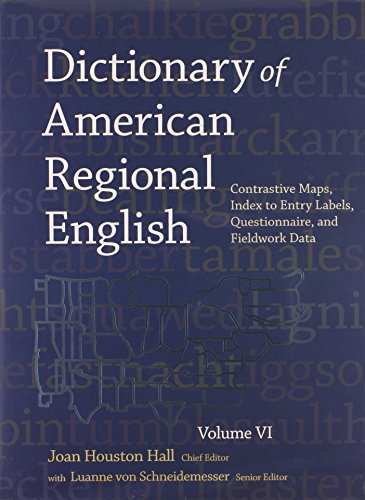 Dictionary of American Regional English' Volume VI: Contrast