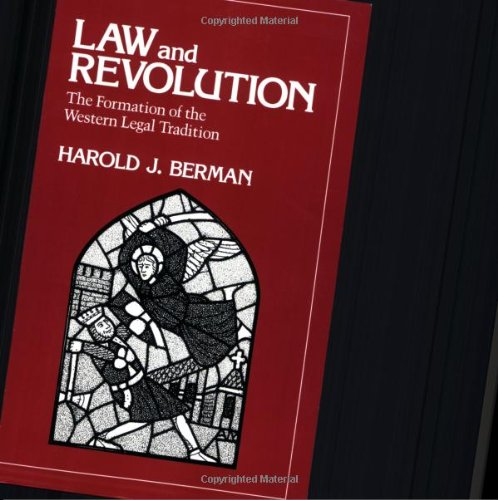 Law and Revolution: The Formation of the Western Legal Tradition (New edition)