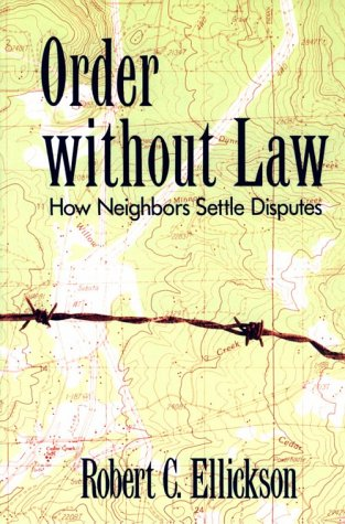Order without Law: How Neighbors Settle Disputes (New edition)