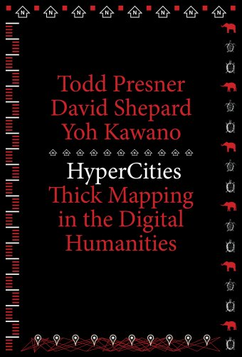 Hypercities: Thick Mapping in the Digital Humanities