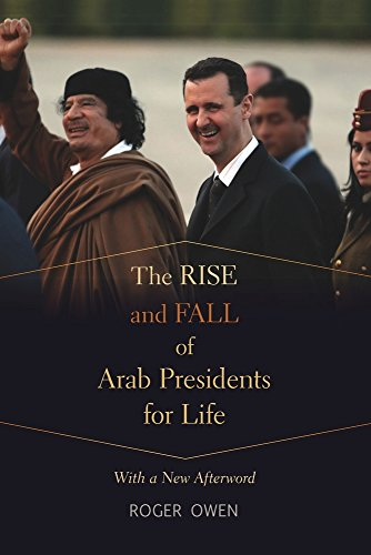 The Rise and Fall of Arab Presidents for Life: With a New Afterword