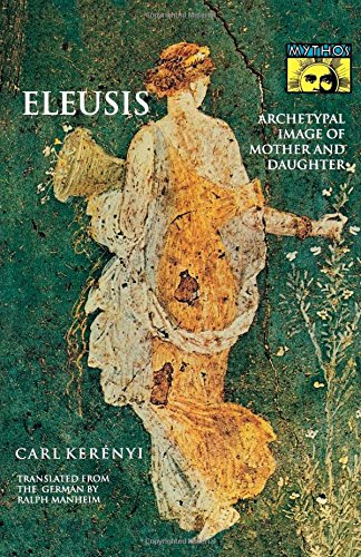 Eleusis: Archetypal Image of Mother and Daughter (New edition)